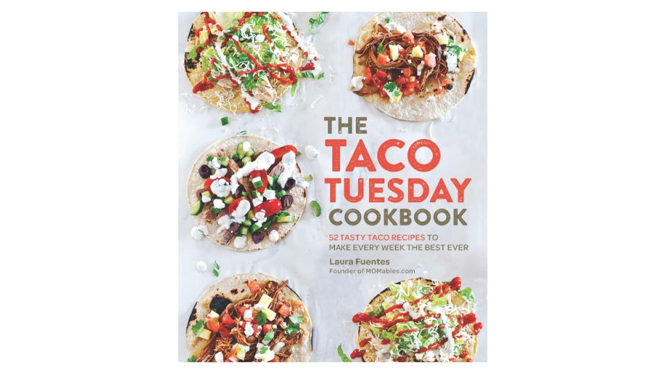 """""""The Taco Tuesday Cookbook"""" by Laura Fuentes."""