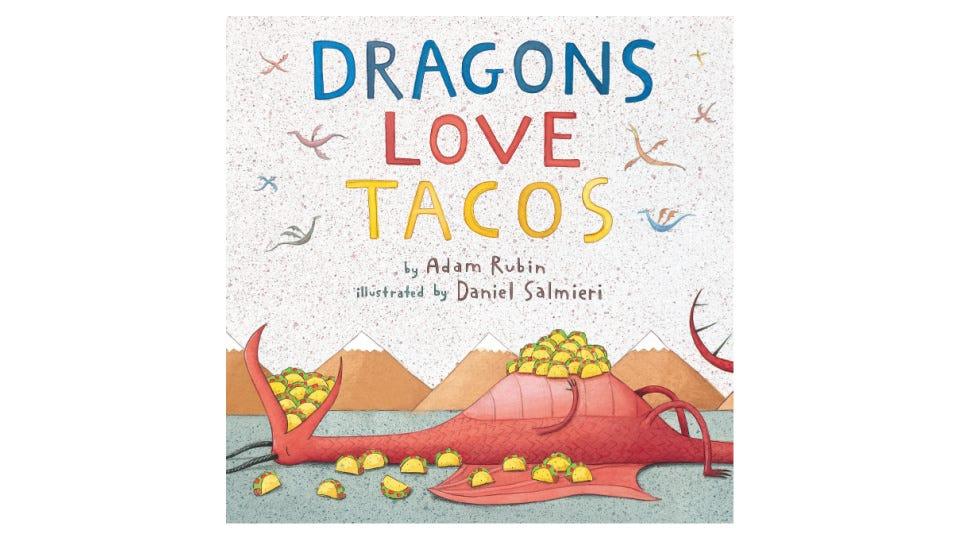 """Dragons Love Tacos"" by Adam Rubin and Daniel Salmieri."