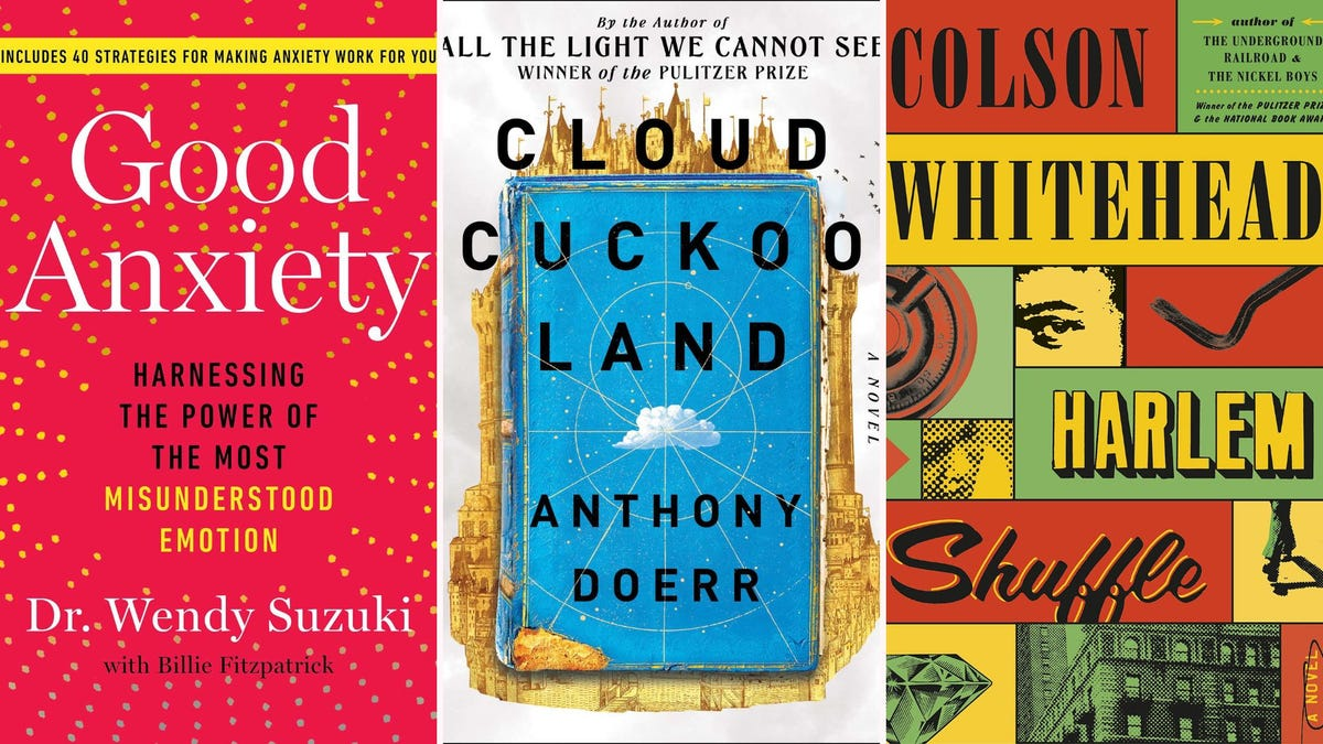 """Book covers for """"Good Anxiety,"""" """"Cloud Cuckoo Land,"""" and """"Harlem Shuffle"""""""