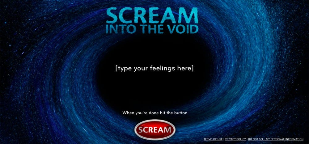 Scream Into the Void lets you put all your thoughts out there without putting your thoughts out there.